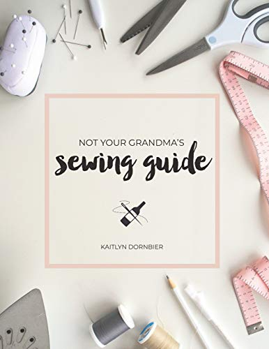 Great Deal! Not Your Grandma's Sewing Guide