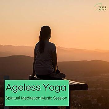 Ageless Yoga - Spiritual Meditation Music Session