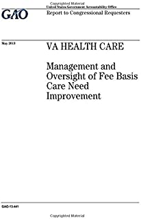 VA health care: management and oversight of fee basis care need improvement: report to congressional requesters.