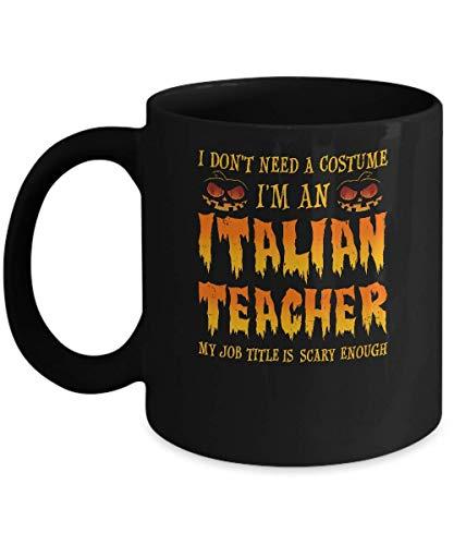 N\A Halloween no Necesito un Disfraz Soy un Profesor de Italiano Taza de caf