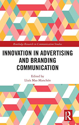 Compare Textbook Prices for Innovation in Advertising and Branding Communication Routledge Research in Communication Studies 1 Edition ISBN 9780367443641 by Mas-Manchón, Lluís