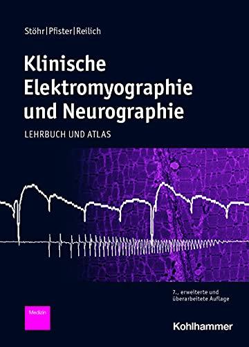 Klinische Elektromyographie und Neurographie: Lehrbuch und Atlas