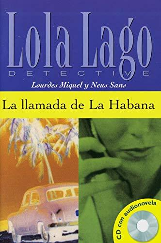 La llamada de La Habana: Spanische Lektüre für das 3. Lernjahr. Buch + Audio-CD (Lola Lago, detective)
