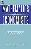 Mathematics for Economists (ECONOMIC THEORY, ECONOMETRICS, AND MATHEMATICAL ECONOMICS)