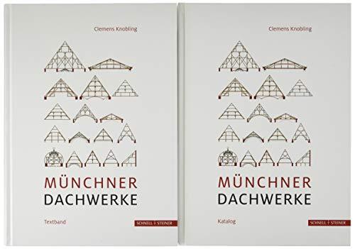 Münchner Dachwerke: 2 Bände: Textband + Katalog
