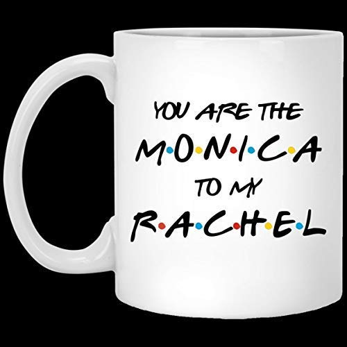 You're The Monica To My Rachel Friends-Themed Mug