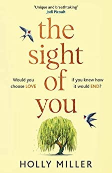 The Sight of You: the love story of 2020 that will break your heart by [Holly Miller]