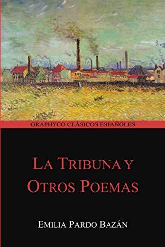 La Tribuna y Otros Poemas (Graphyco Clásicos Españoles)