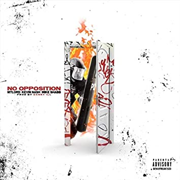 No Opposition (feat. Mtlord & Mike Shabb)