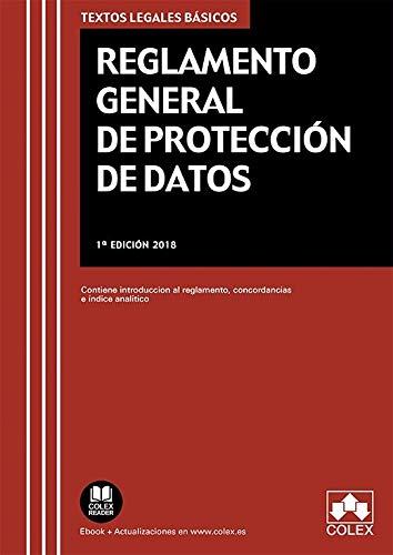 Reglamento General de Protección de Datos: Contiene introducción al Reglamento, concordancias e índice analítico. (TEXTOS LEGALES BÁSICOS)