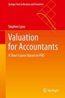Valuation for Accountants: A Short Course Based on IFRS (Springer Texts in Business and Economics)