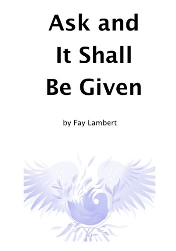 Ask and It Shall Be Given (English Edition)