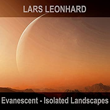 Evanescent - Isolated Landscapes