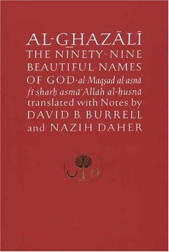 al-Ghazali, A: Al-Ghazali on the Ninety-nine Beautiful Names (Islamic Texts Society's Al-Ghazali)