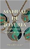 MANUAL DE JOYERÍA: Conviértase en orfebre de tesoros (Cod. E nº 50)