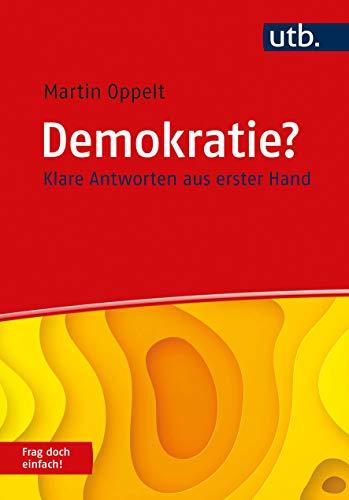 Demokratie? Frag doch einfach!: Klare Antworten aus erster Hand