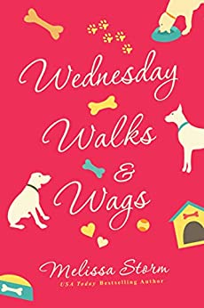 Wednesday Walks & Wags: An Uplifting Women's Fiction Novel of Friendship and Rescue Dogs (The Sunday Potluck Club Book 2) by [Melissa Storm]