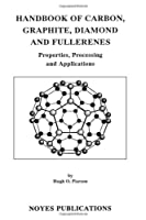 Handbook of Carbon, Graphite, Diamonds and Fullerenes: Processing, Properties and Applications (Materials Science and Process Technology)