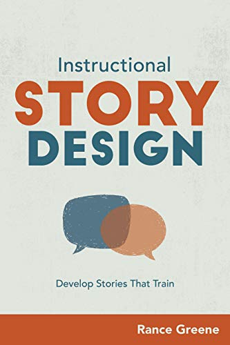 Instructional Story Design: Develop Stories That Train