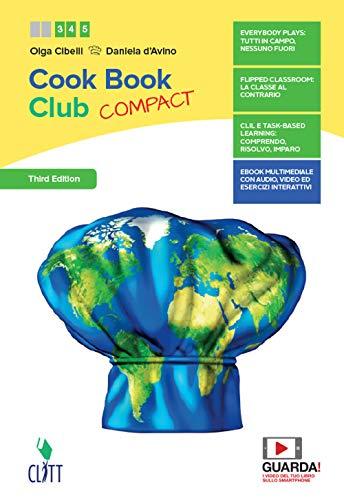 CookBook club. Volume unico. Ediz. Compact. Per le Scuole superiori. Con Contenuto digitale (fornito elettronicamente)