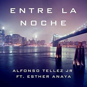 Entre La Noche (feat. Esther Anaya)