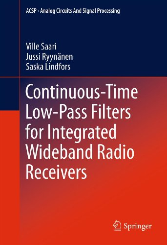Continuous-Time Low-Pass Filters for Integrated Wideband Radio Receivers (Analog Circuits and Signal Processing) (English Edition)