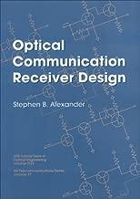 Optical Communication Receiver Design (SPIE Tutorial Texts in Optical Engineering Vol. TT22)