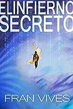 El infierno secreto: Misterio, suspense y ciencia ficción