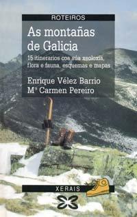 As montañas de Galicia: 15 Itinerarios coa súa xeoloxía, flora e fauna, esquemas e mapas (Turismo / Ocio - Montes E Fontes - Roteiros)