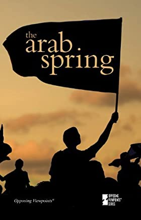 The Arab Spring (Opposing Viewpoints) by Margaret Haerens (2012-09-07)