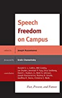 Speech Freedom on Campus: Past, Present, and Future