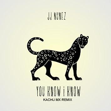 You Know I Know