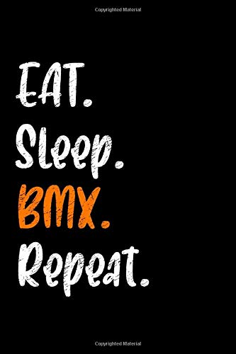 eat. sleep.BMX.-Lined Notebook:120 pages (6x9) of blank lined paper| journal Lined: BMX.-Lined Notebook / journal Gift,120 Pages,6*9,Soft Cover,Matte Finish