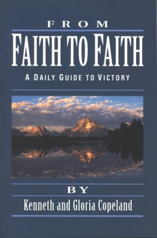 Book: From Faith to Faith - A Daily Guide to Victory by Kenneth Copeland