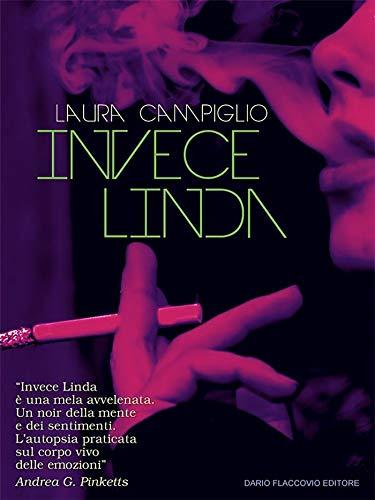 Invece Linda: Prefazione di Andrea G. Pinketts
