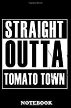 """Notebook: Straight Outta Tomato Town , Journal for Writing, College Ruled Size 6"""" x 9"""", 110 Pages"""