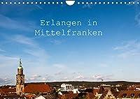 Erlangen in Mittelfranken (Wandkalender 2022 DIN A4 quer): Erlangen in Mittelfranken - Eindruecke aus der Stadt (Monatskalender, 14 Seiten )