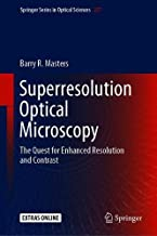 Superresolution Optical Microscopy: The Quest for Enhanced Resolution and Contrast (Springer Series in Optical Sciences)