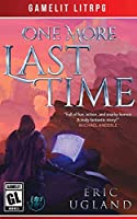 One More Last Time: A LitRPG/Gamelit Adventure