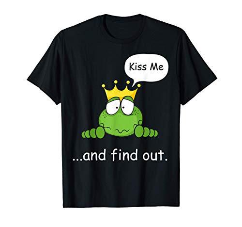 Kiss Me Frosch Prinz Lustig Witzig Sprüche Froschkönig Kuss T-Shirt