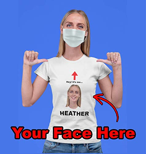 Custom Face Mask T-Shirt - covid 2020 shirt, customized face photo, coronavirus tee, hey it's me face covering