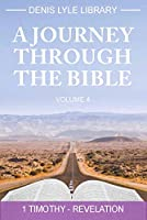 A Journey Through the Bible: Timothy -revelation