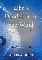 Like a Dandelion in the Wind