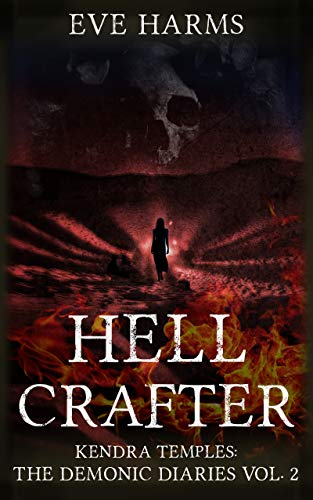 Hellcrafter (Kendra Temples: The Demonic Diaries Book 2) by [Eve Harms]