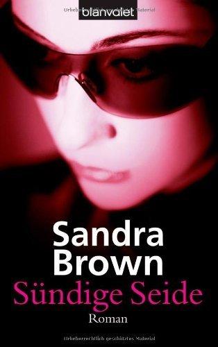 Sündige Seide: Roman von Brown. Sandra (2006) Taschenbuch