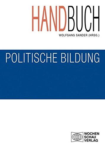 Handbuch politische Bildung, Studienausgabe: 4. überarb. Auflage 2014 (Politik und Bildung)