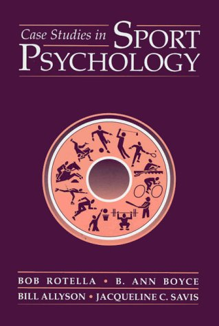 Compare Textbook Prices for Case Studies In Sport Psychology The Jones and Bartlett Series in Health and Physical Education 1st Edition ISBN 9780763703554 by Rotella, Bob