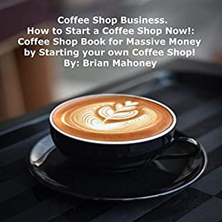 Coffee Shop Business. How to Start a Coffee Shop Now!     Coffee Shop Book for Massive Money by Starting your own Coffee Shop!              By:                                                                                                                                 Brian Mahoney                               Narrated by:                                                                                                                                 Skyler Morgan                      Length: 1 hr and 28 mins     Not rated yet     Overall 0.0