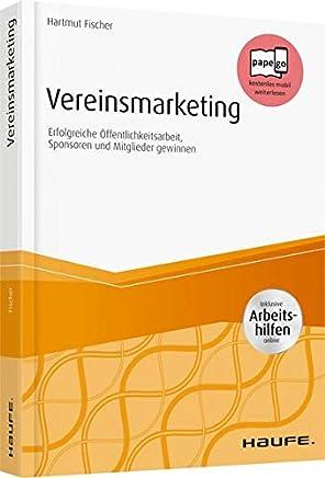 Vereinsmarketing - inkl. Arbeitshilfen online: Erfolgreiche �ffentlichkeitsarbeit, Sponsoren und Mitglieder gewinnen (Haufe Fachbuch)