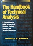 Handbook of Technical Analysis - A Comprehensive Guide to Analytical Methods, Trading Systems and Technical Indicators by Darrell R. Jobman